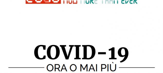 COVID-19 ORA O MAI PIU'