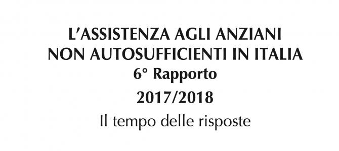 L'ASSISTENZA AGLI ANZIANI NON AUTOSUFFICIENTI IN ITALIA – 6° rapporto a cura di Network Non Autosufficienza